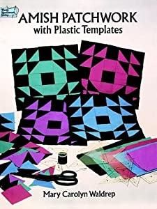Amish Patchwork with Plastic Templates (Dover Needlework) Mary Carolyn Waldrep