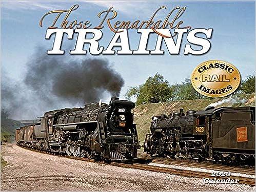 Train Calendar 2020 Cal 2020 Those Remarkable Trains Wall: Tidemark: 9781631142598