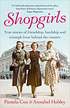 Shopgirls: True Stories of Friendship, Hardship and Triumph From Behind the Counter by Dr Pamela Cox (2015-01-15)