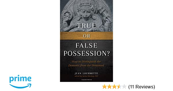 Amazon true or false possession how to distinguish the demonic amazon true or false possession how to distinguish the demonic from the demented 9781933184890 jean lhermitte books fandeluxe Choice Image