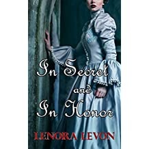 In Secret and In Honor (Reign Ever After Book 1)