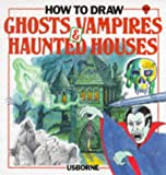 How To Draw Ghosts, Vampires and Haunted Houses, Emma Fischel, 0746002912