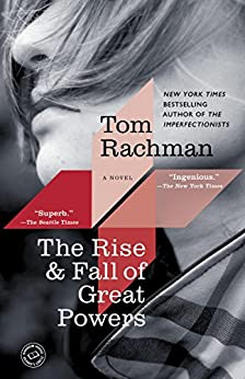 The Rise & Fall of Great Powers: A Novel by [Rachman, Tom]