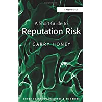 A Short Guide to Reputation Risk (Short Guides to Business Risk)