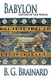 Babylon: Center of the World