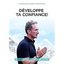 Développe Ta Confiance!: 11 leçons pour libérer ton potentiel (French Edition)