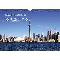 Provinzhauptstadt Toronto (Wandkalender 2017 DIN A4 quer): Stadt am Ontariosee (Monatskalender, 14 Seiten) (CALVENDO Orte)