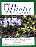 The Winter Garden, Peter H. Loewer and Larry Mellichamp, 0811719251