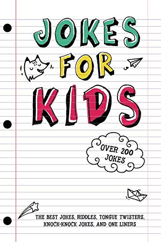 Jokes for Kids: The Best Jokes, Riddles, Tongue Twisters, Knock-Knock jokes, and One liners for kids: Kids Joke books ages 7-9 8-12 (Best Put Down Jokes)