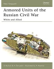 Armored Units of the Russian Civil War: White and Allied: White and Allied Pt.1