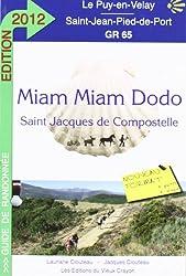 Miam Miam Dodo Saint Jacques de Compostelle : GR 65 Le Puy-en-Velay, Saint-Jean-Pied-de-Port