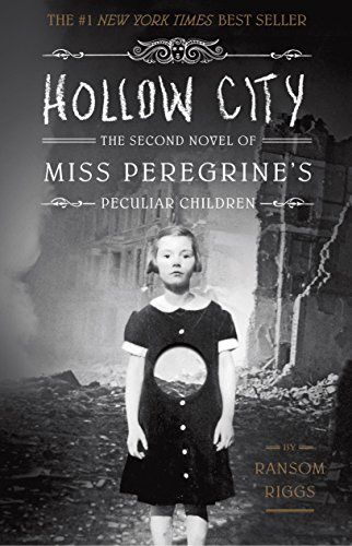 Hollow City: The Second Novel of Miss Peregrine's Peculiar Children Pdf