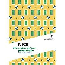 Nice : Bien plus qu'une promenade: L'Âme des Peuples (French Edition)