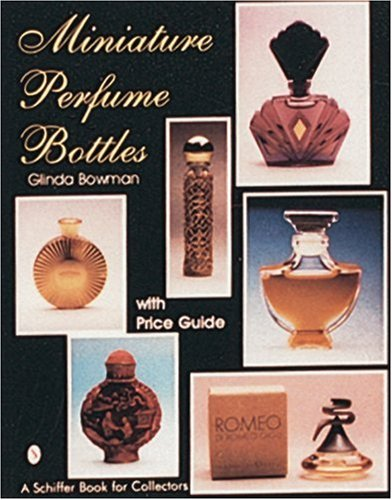 Miniature Perfume Bottles (Schiffer Book for Collectors ()