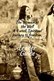 img - for The Woman at the Well Leader guide: A 4 week Spiritual Journey to Freedom book / textbook / text book
