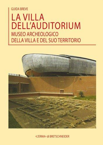 La Villa dell'Auditorium - Museo archeologico della villa e del suo territorio: Guida breve (Italian Edition) - Museum Museo Del Cafe