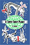 img - for Topsy-Turvy Planet, A book / textbook / text book