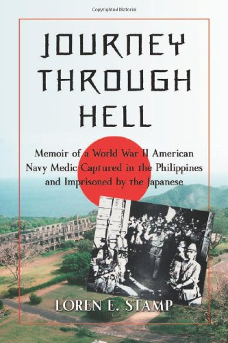 Journey Through Hell: Memoir of a World War II American Navy Medic Captured in the Philippines and Imprisoned by the Japanese