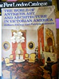The World of Antiques, Art and Architecture in Victorian America, Robert Bishop, 0525474307