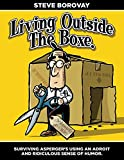 img - for Living Outside The Boxe: Surviving Asperger's Using An Adroit and Ridiculous Sense of Humor book / textbook / text book