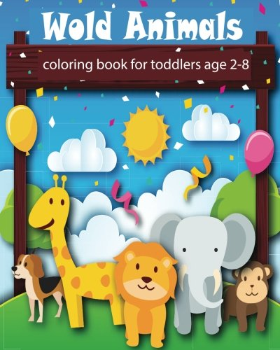 Wold Animals coloring book for toddlers: Funny Cartoon cute Animals, Jungle Animals, Woodland Animals and Circus Animals. 8x10 size,32 ANIMALS Zoo , ... (Funny Animals Cute Coloring book) (Volume 3)