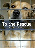 img - for To the Rescue: Animal Rights (Worldscapes) book / textbook / text book