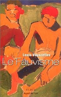 Le Fauvisme par Louis Vauxcelles