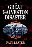 The Great Galveston Disaster by Paul Lester front cover