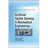 Artificial Tactile Sensing in Biomedical Engineering (McGraw-Hill Biophotonics)