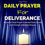 Daily Prayer for Deliverance: Powerful Daily Prayer to Reveal God's Power and Strength in Your Life | Jerry West