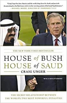 House of Bush, House of Saud: The Secret Relationship