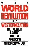 The World Revolution of Westernization, Theodore H. Von Laue, 0195049071
