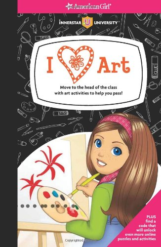 I [heart] Art!: Move to the head of the class with art activities to help you pass! (American Girl) ()
