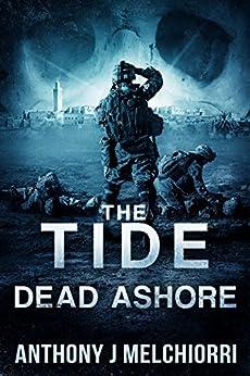 The Tide: Dead Ashore (Tide Series Book 6) by [Melchiorri, Anthony J]