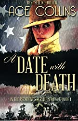 A Date With Death: In the President's Service, Episode One (Volume 1)