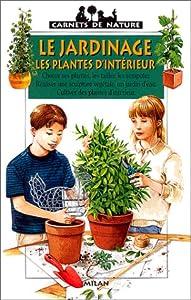 """Afficher """"Le jardinage, les plantes d'intérieur"""""""