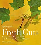 img - for Fresh Cuts: Unexpected Arrangements with Branches, Buds, and Blooms by Edwina Von Gal (2004-04-01) book / textbook / text book