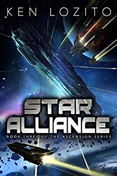 Star Alliance (Ascension Series Book 3) by [Lozito, Ken]