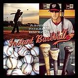 Instant Baseball: The Baseball Instagrams of Brad Mangin