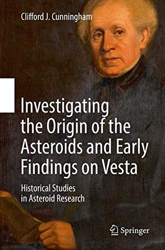 Investigating the Origin of the Asteroids and Early Findings on Vesta: Historical Studies in Asteroid Research ()