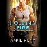 Holding Fire | April Hunt