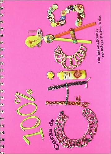 6f5f4d3cb 100 % cosas de chicas  100 manualidades creativas y divertidas Actividades  y destrezas  Amazon.es  María Jesús García González  Libros