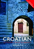 Colloquial Croatian, Celia Hawkesworth, 0415348935