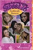 Suddenly Sisters, Mary-Kate Olsen and Ashley Olsen, 0060596155