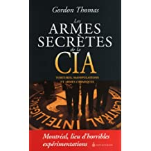 Armes secrètes de la CIA (Les): Tortures, manipulations et armes