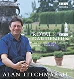 Front cover for the book The Royal Gardeners by Alan Titchmarsh