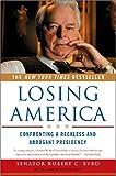 Losing America, Robert C. Byrd, 0393327019