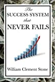 img - for The Success System That Never Fails book / textbook / text book