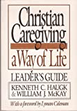 img - for Christian Caregiving: A Way of Life Leader's Guide book / textbook / text book