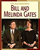Bill and Melinda Gates (21st Century Skills Library: Life Skills Biographies)